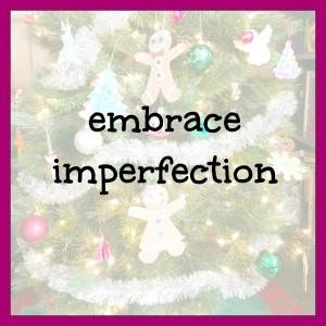embrace imperfection