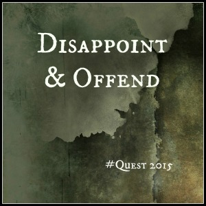 disappoint, offend, resolution, #quest2015