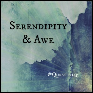 Serendipity, Awe, #Quest2015